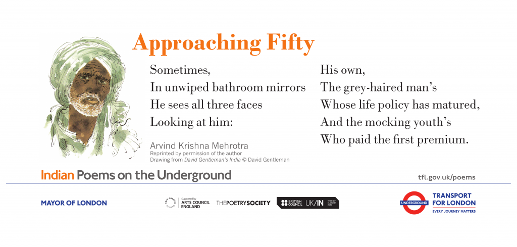 Approaching Fifty, Arvind Krishna Mehrotra ' Sometimes, In unwiped bathroom mirrors He sees all three faces Looking at him: His own, The grey-haired man's Whose life policy has matured, And the mocking youth's Who paid the first premium. '