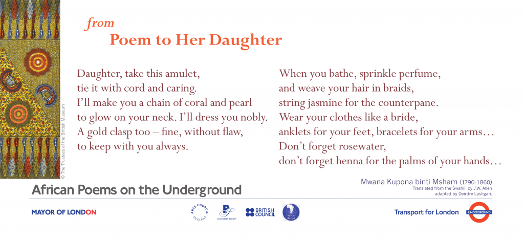 African Poems on the Underground: from Poem to Her Daughter Mwana Kupona binti Msham. Daughter, take this amulet, tie it with cord and caring,
