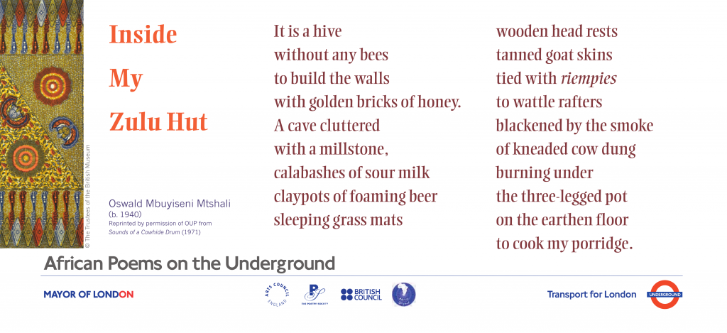 African Poems on the Underground: Inside My Zulu Hut Oswald Mbuyiseni Mtshali. It is a hive without any bees to build the walls with golden bricks of honey.