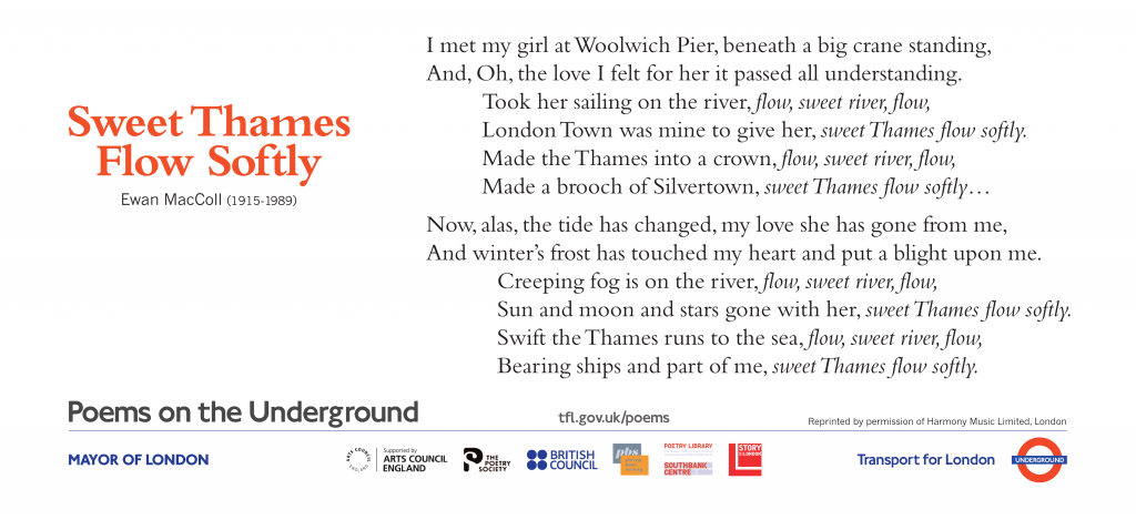 London Poems on the Underground  Sweet Thames Flow Softly,   Ewan MacColl. I met my girl at Woolwich Pier, beneath a big crane standing.