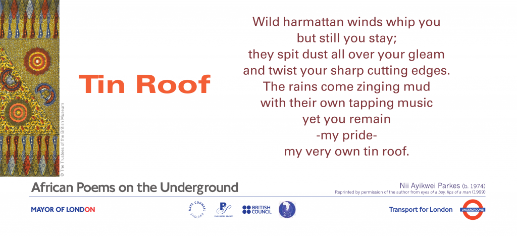 African Poems on the Underground: Tin Roof: Nii Ayikwei Parkes. Wild harmattan winds whip you but still you stay;