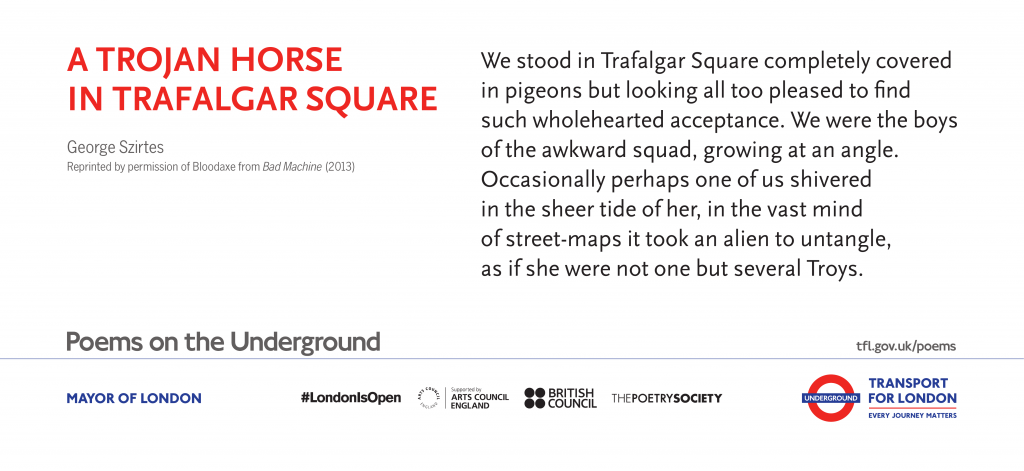 A Trojan horse in Trafalgar Square George Szirtes 'We stood in Trafalgar Square completely covered in pigeons but looking all too pleased to find such wholehearted acceptance. We were the boys of the awkward squad, growing at an angle.'