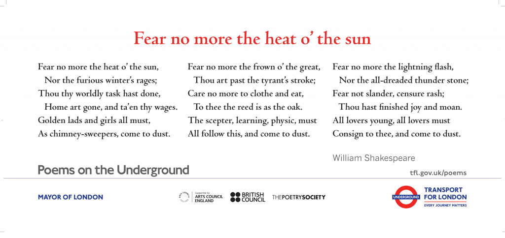 Fear no more the heat o' the sun, William Shakespeare 'Fear no more the heat o' the sun, Nor the furious winter's rages;'