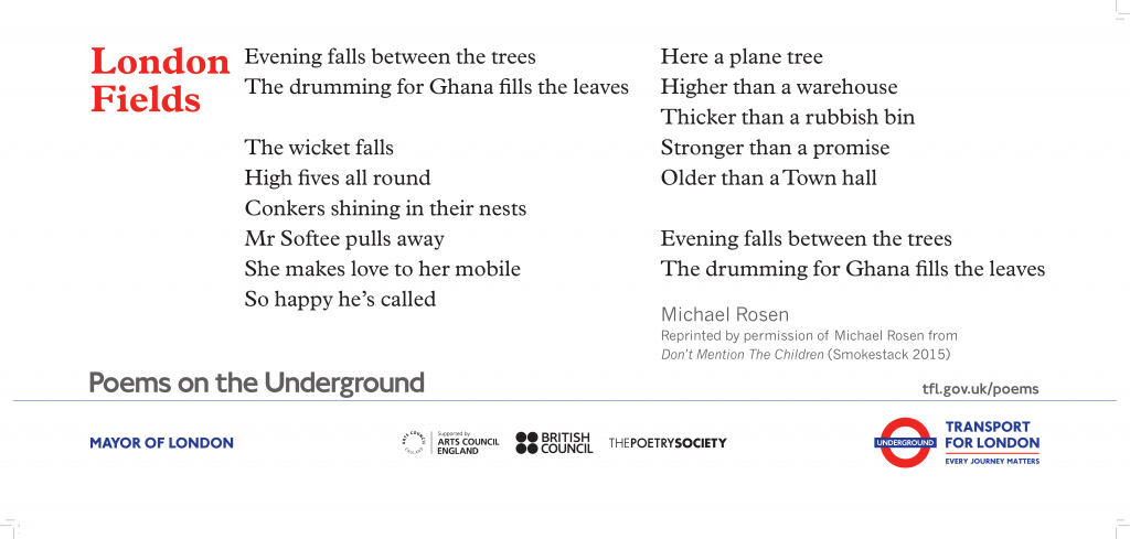 London Fields, Michael Rosen 'Evening falls between the trees The drumming for Ghana fills the leaves'