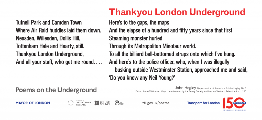 Thankyou London Underground, John Hegley 'Tufnell Park and Camden Town Where Air Raid huddles laid them down.'
