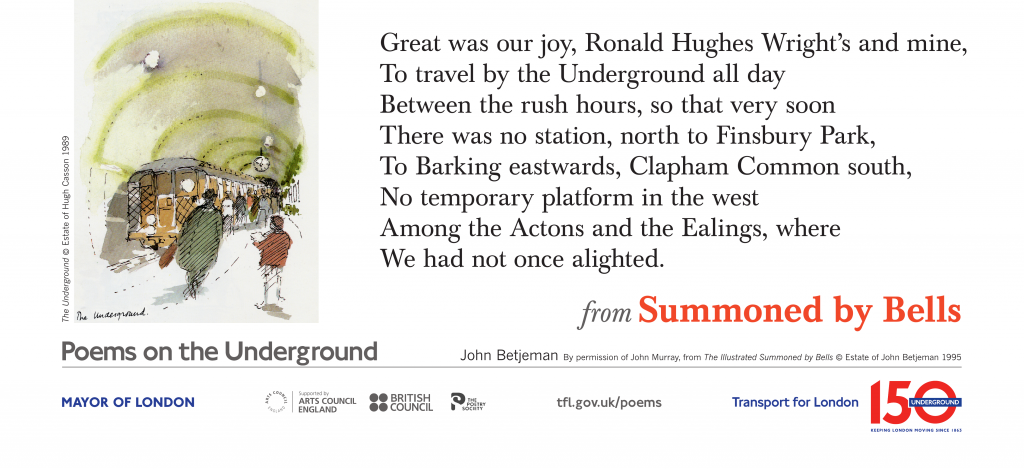from Summoned by Bells, John Betjeman 'Great was our joy, Ronald Hughes Wright's and mine, To travel by the Underground all day'