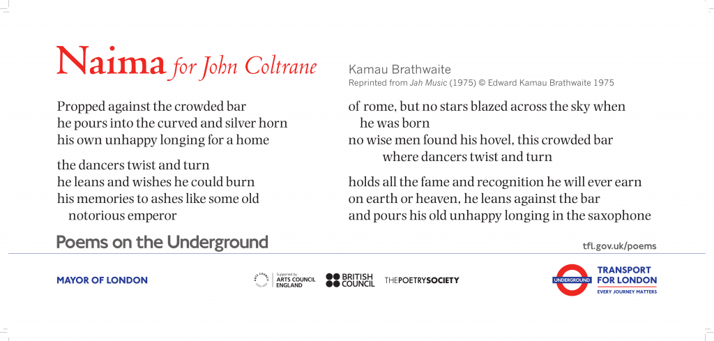 Naima for John Coltrane, Kamau Brathwaite 'Propped against the crowded bar he pours into the curved and silver horn his own unhappy longing for a home'