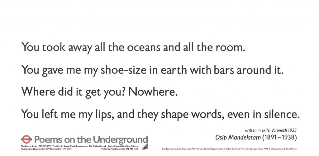 You took away all the oceans and all the room, Osip Mandelstam ' You took away all the oceans and all the room. You gave me my shoe-size in earth with bars around it.'
