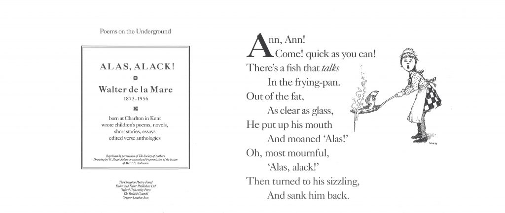 Alas, Alack! Walter de la Mare ' Ann, Ann! Come! quick as you can! There's a fish that talks In the frying-pan.'
