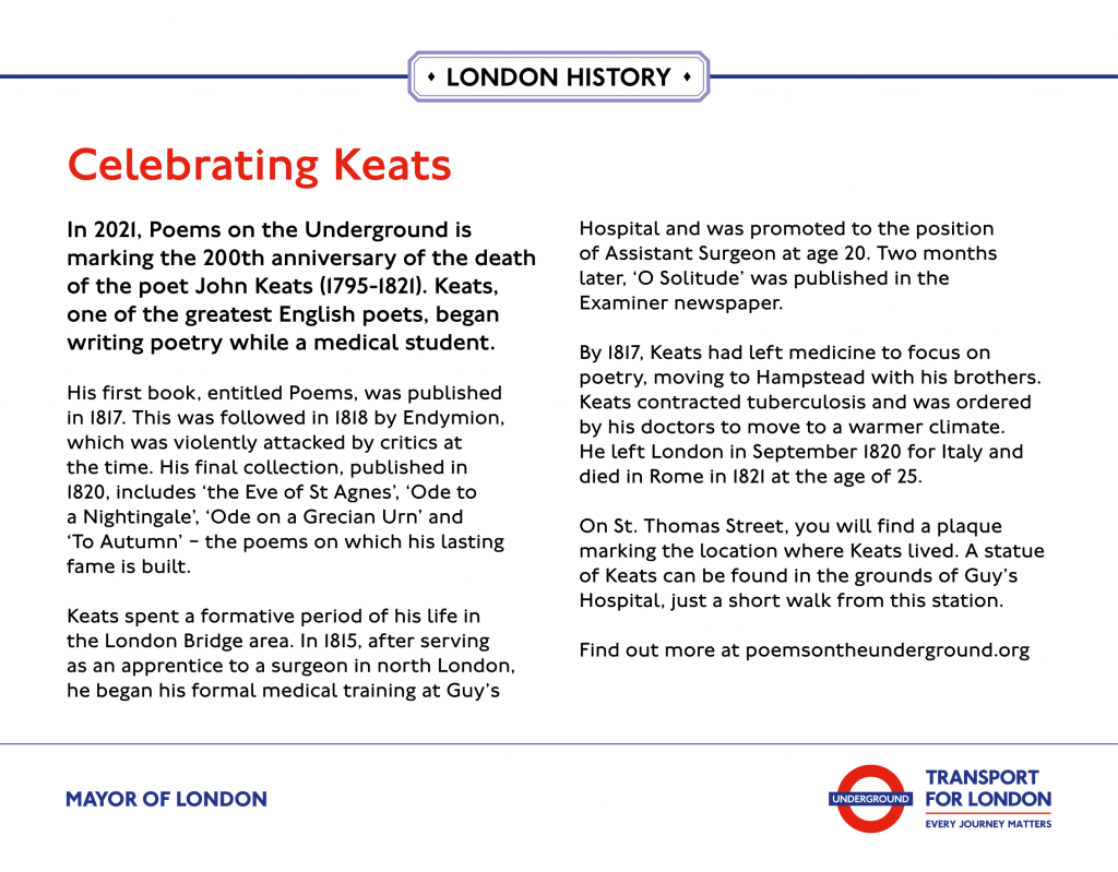 Celebrating Keats London Bridge Display ' In 2021, Poems on the Underground is marking the 200th anniversary of the death of the poet John Keats (1795-1821)'