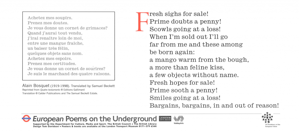 Fresh Sighs for Sale, Alan Bosquet tr. Samuel Beckett ' Fresh sighs for sale! Prime doubts a penny! Scowls going at a loss!'