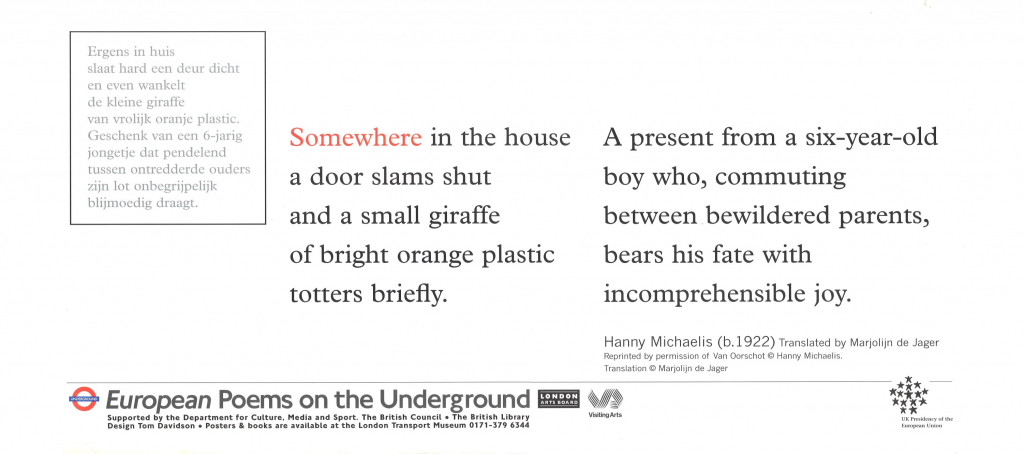 Somewhere in the House, Hanny Michaelis tr. Marolijn de Jager 'Somewhere in the house a door slams shut and a small giraffe of bright orange plastic totters briefly. A present from a six-year-old boy who, commuting between bewildered parents, bears his fate with incomprehensible joy',