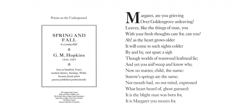Spring and Fall, G. M. Hopkins 'Margaret, are you grieving Over Goldengrove unleaving? Leaves, like the things of man, you With your fresh thoughts care for , can you?'