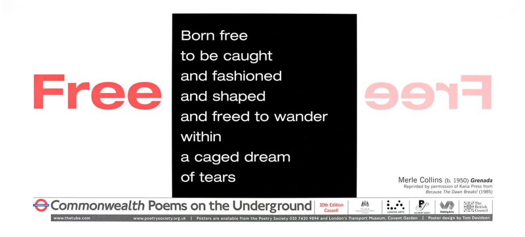 Free, Merle Collins 'Born free to be caught and fashioned and shaped and freed to wander within a caged dream of tears'