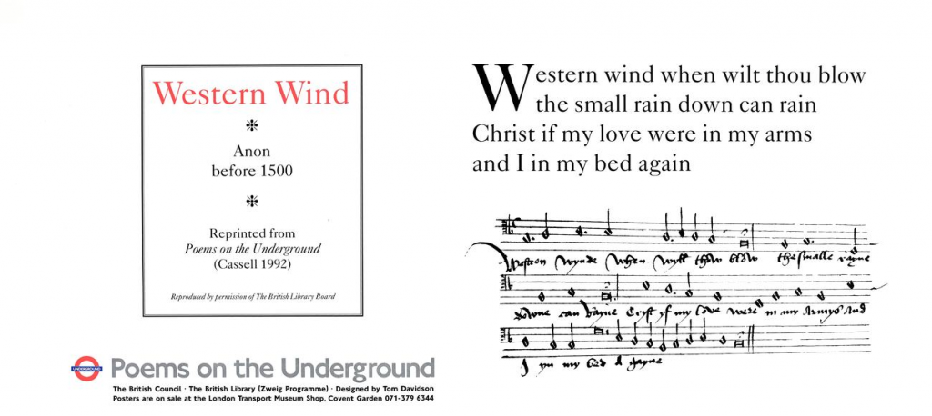 Western Wind, Anon, ' Western wind when wilt thou blow the small rain down can rain Christ If my love were in my arms and I in my bed again'